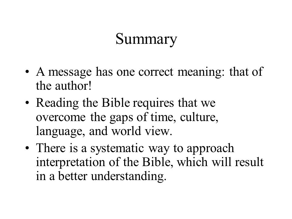 Summary A message has one correct meaning: that of the author!