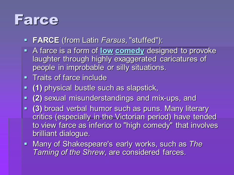 Farce FARCE (from Latin Farsus, stuffed ):