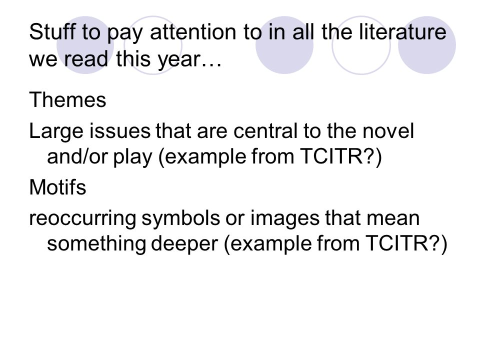 Stuff to pay attention to in all the literature we read this year…