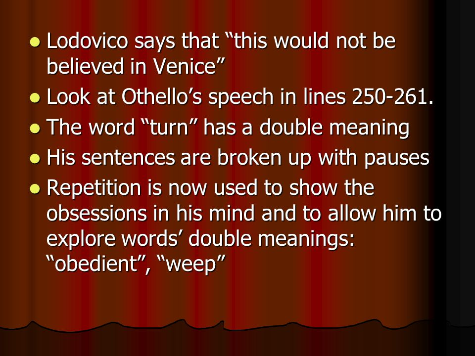 Lodovico says that this would not be believed in Venice