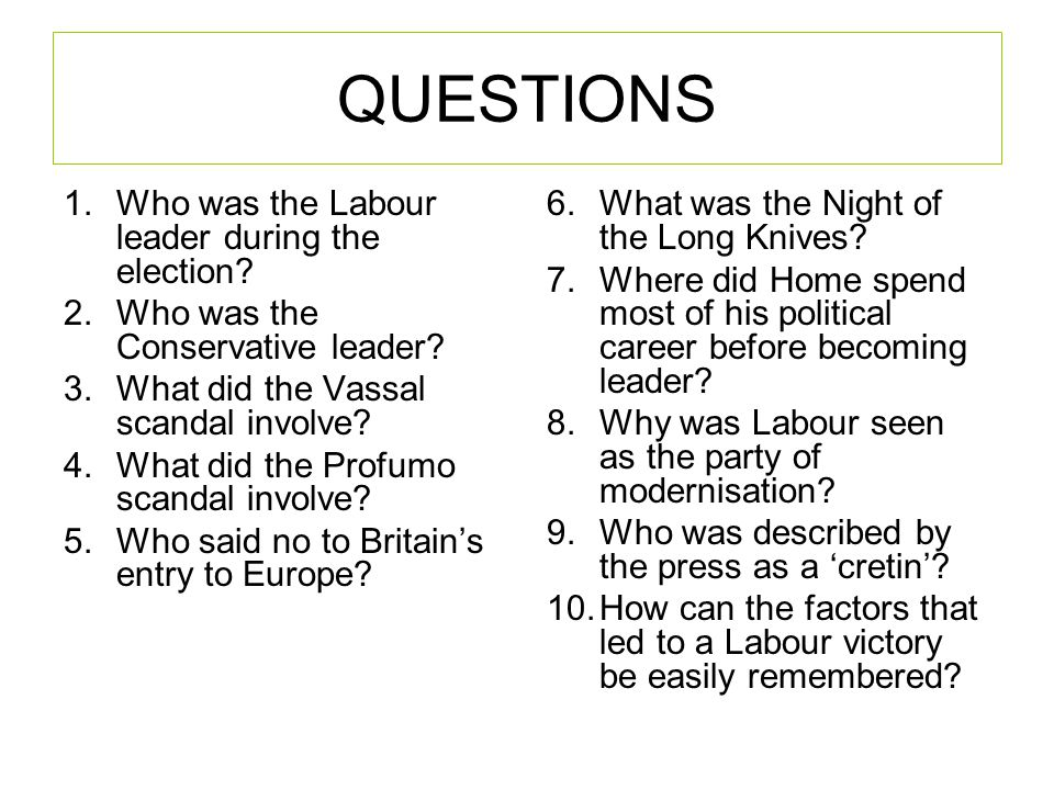 QUESTIONS Who was the Labour leader during the election