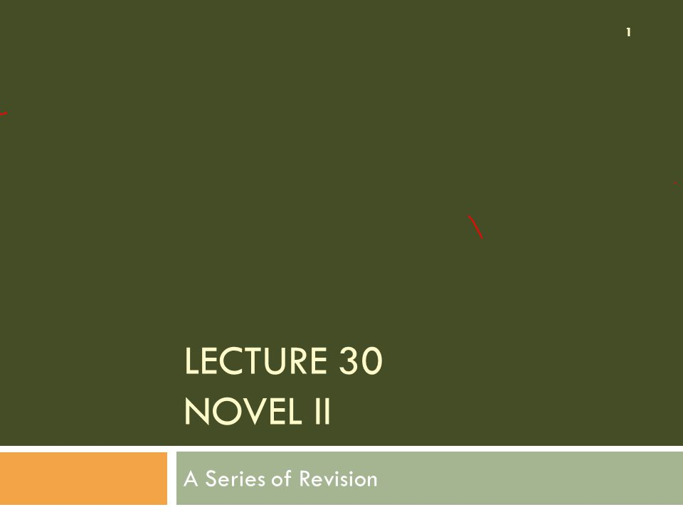 Lecture 30 NOVEL II A Series of Revision