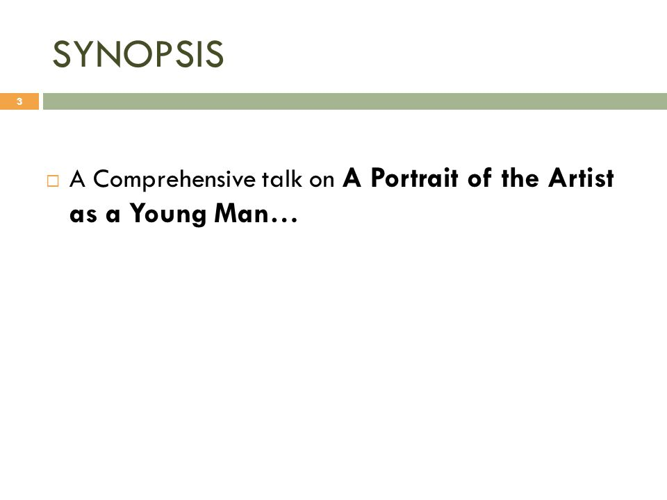 SYNOPSIS A Comprehensive talk on A Portrait of the Artist as a Young Man…