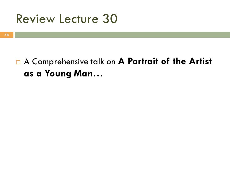 Review Lecture 30 A Comprehensive talk on A Portrait of the Artist as a Young Man…
