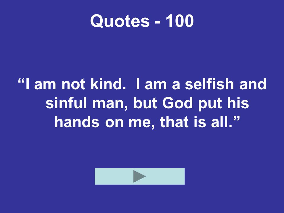 Quotes - 100 I am not kind.