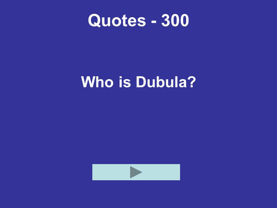 Quotes - 300 Who is Dubula