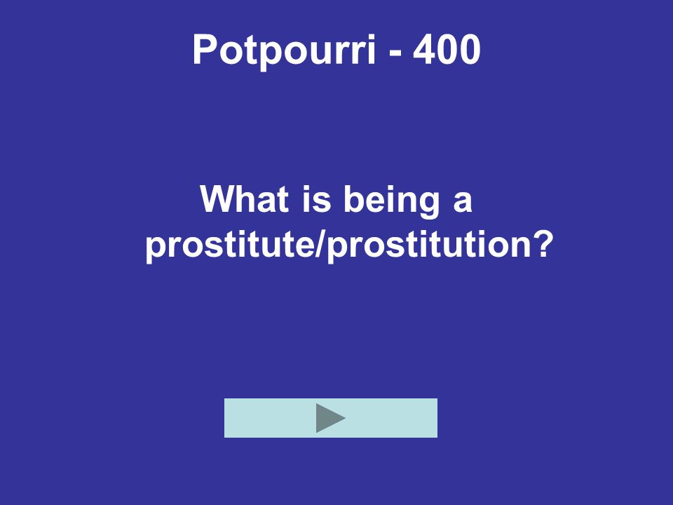 What is being a prostitute/prostitution