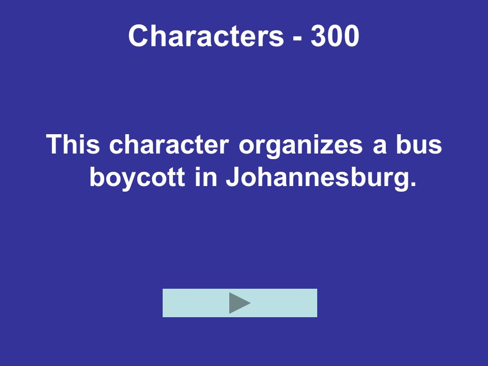 This character organizes a bus boycott in Johannesburg.
