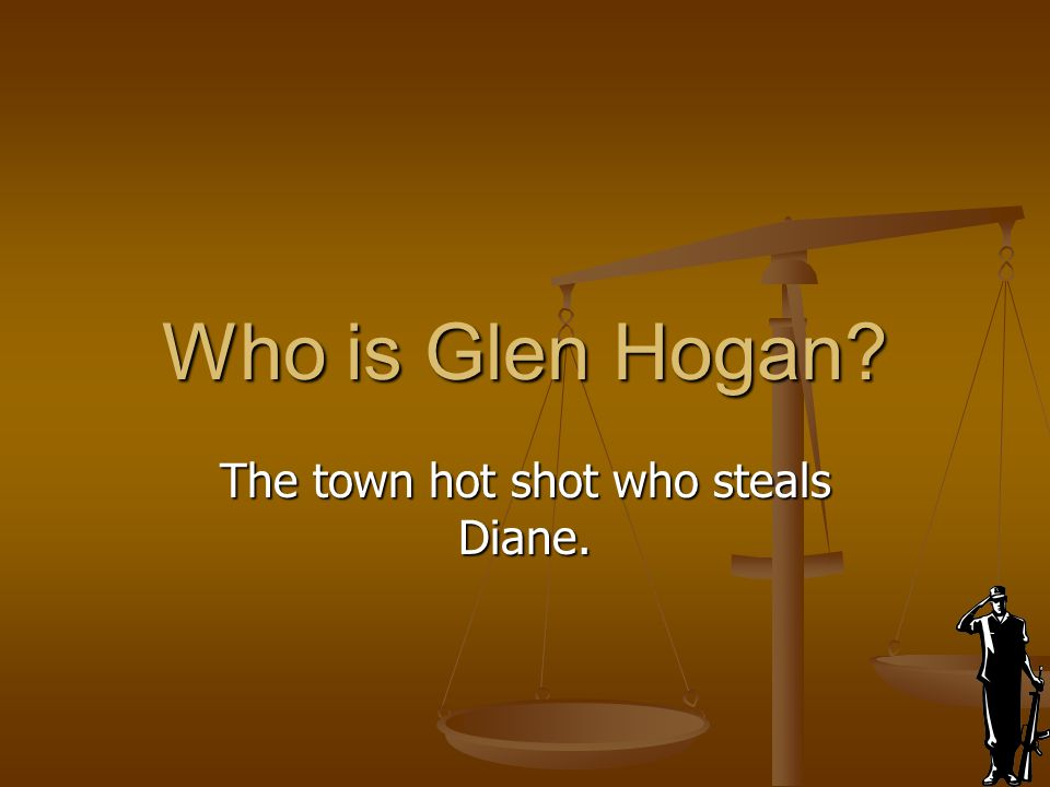 The town hot shot who steals Diane.
