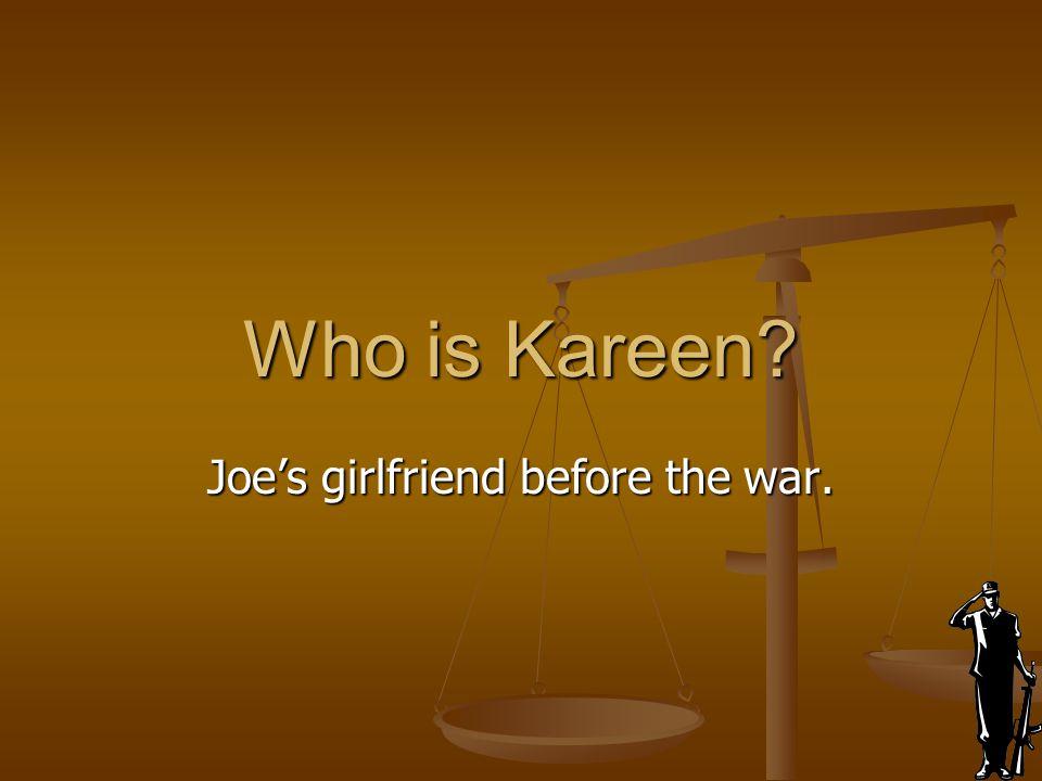 Joe's girlfriend before the war.