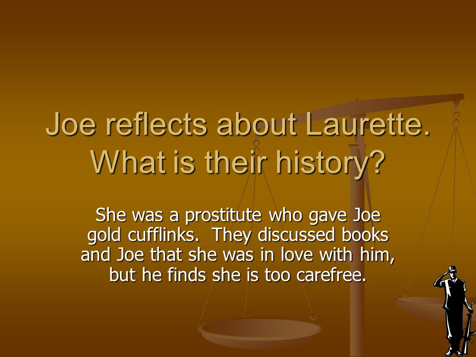 Joe reflects about Laurette. What is their history