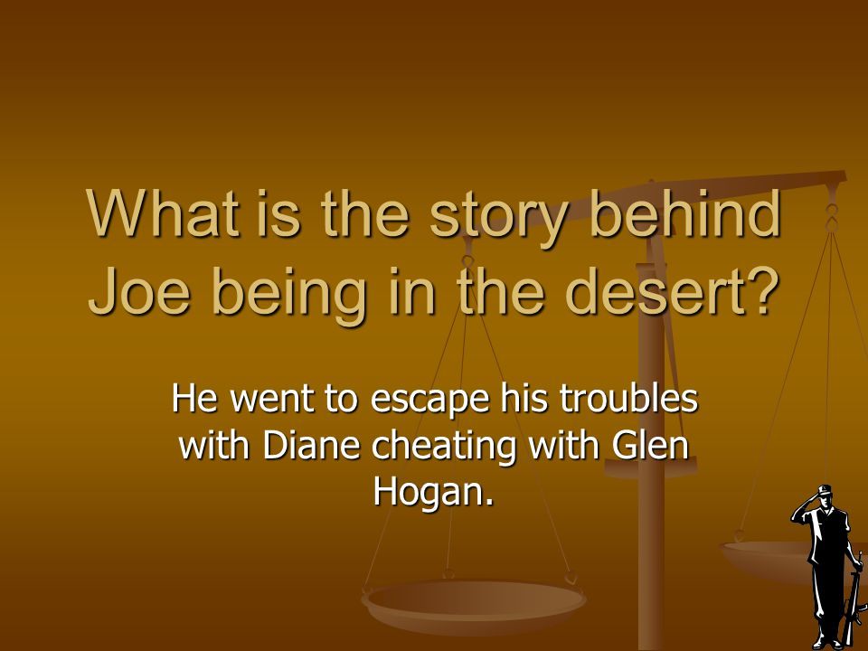 What is the story behind Joe being in the desert