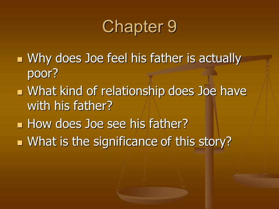 Chapter 9 Why does Joe feel his father is actually poor