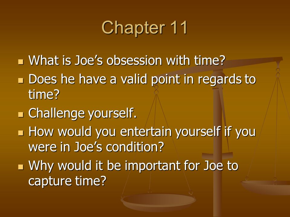 Chapter 11 What is Joe's obsession with time
