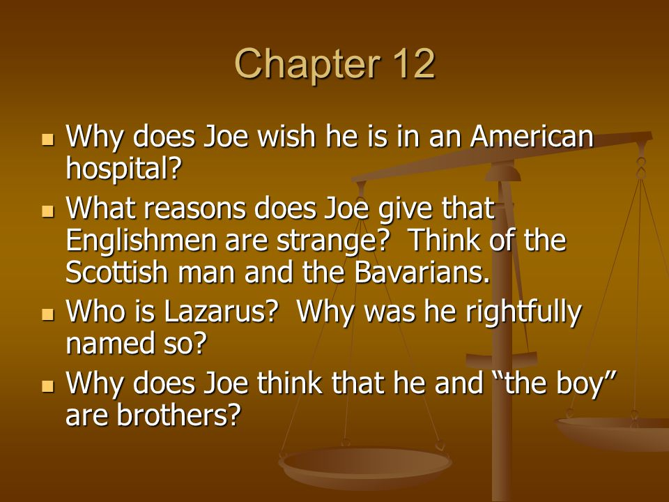 Chapter 12 Why does Joe wish he is in an American hospital