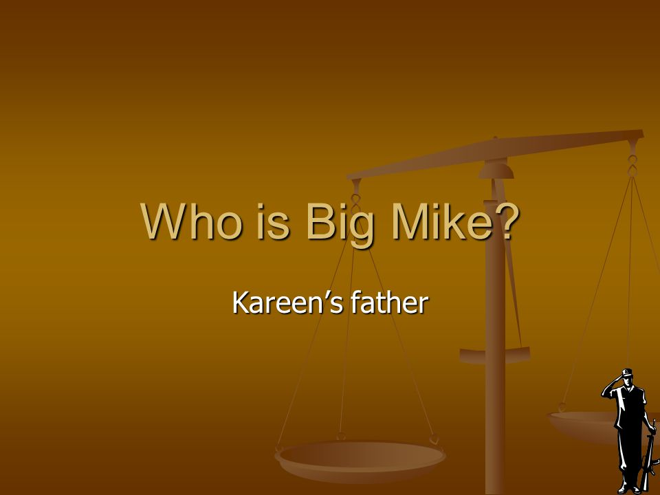 Who is Big Mike Kareen's father