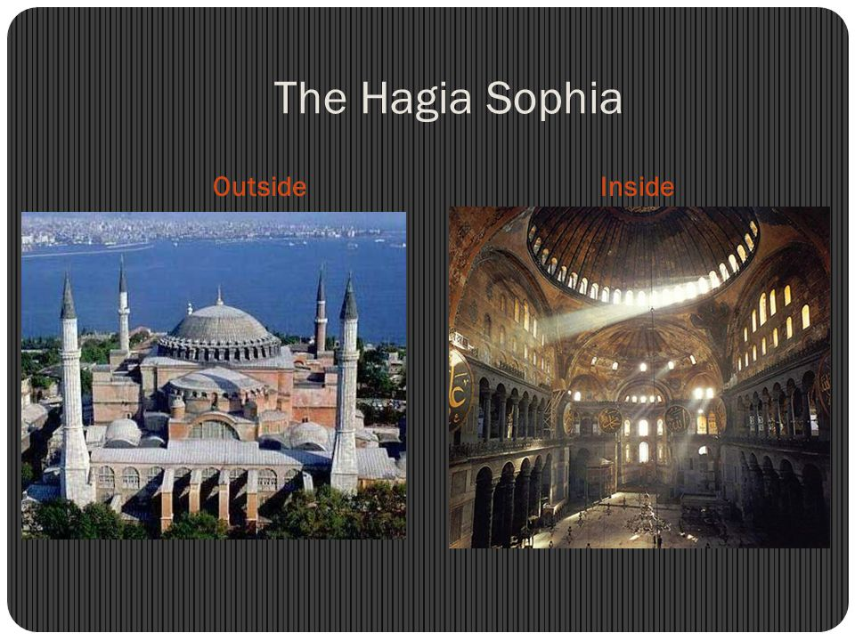 The Hagia Sophia Outside Inside