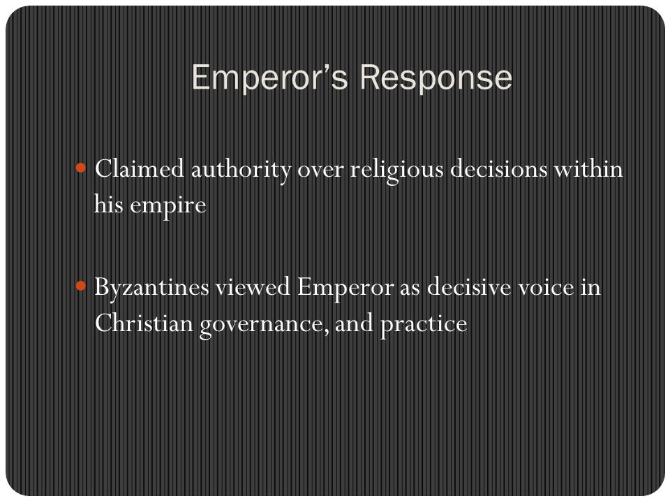 Emperor's Response Claimed authority over religious decisions within his empire.