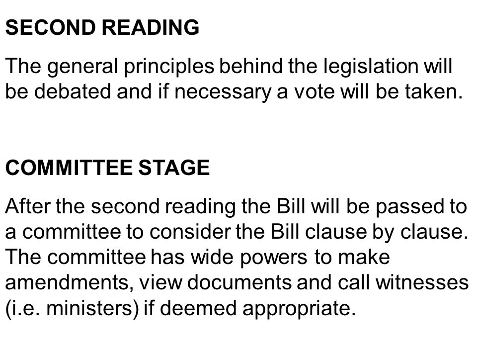 SECOND READING The general principles behind the legislation will be debated and if necessary a vote will be taken.