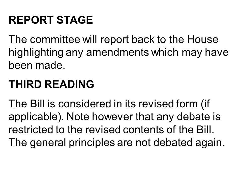REPORT STAGE The committee will report back to the House highlighting any amendments which may have been made.
