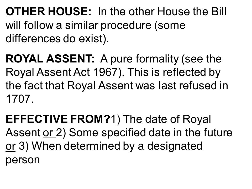 OTHER HOUSE: In the other House the Bill will follow a similar procedure (some differences do exist).