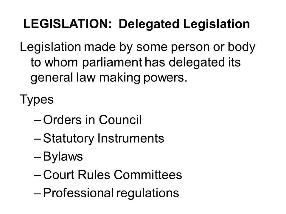 LEGISLATION: Delegated Legislation