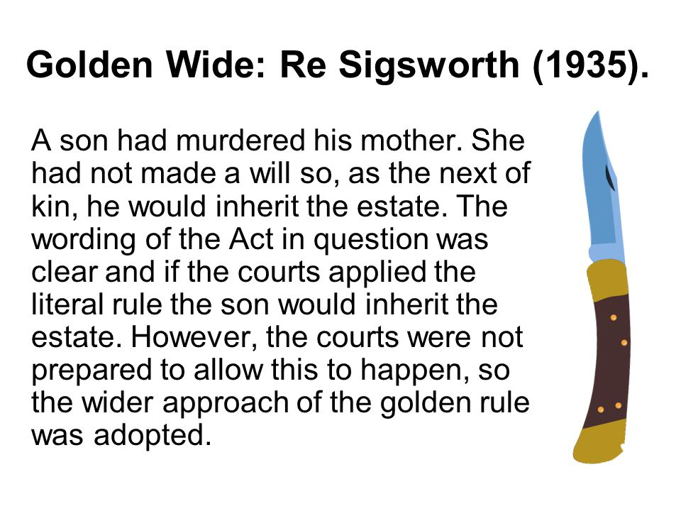 Golden Wide: Re Sigsworth (1935).