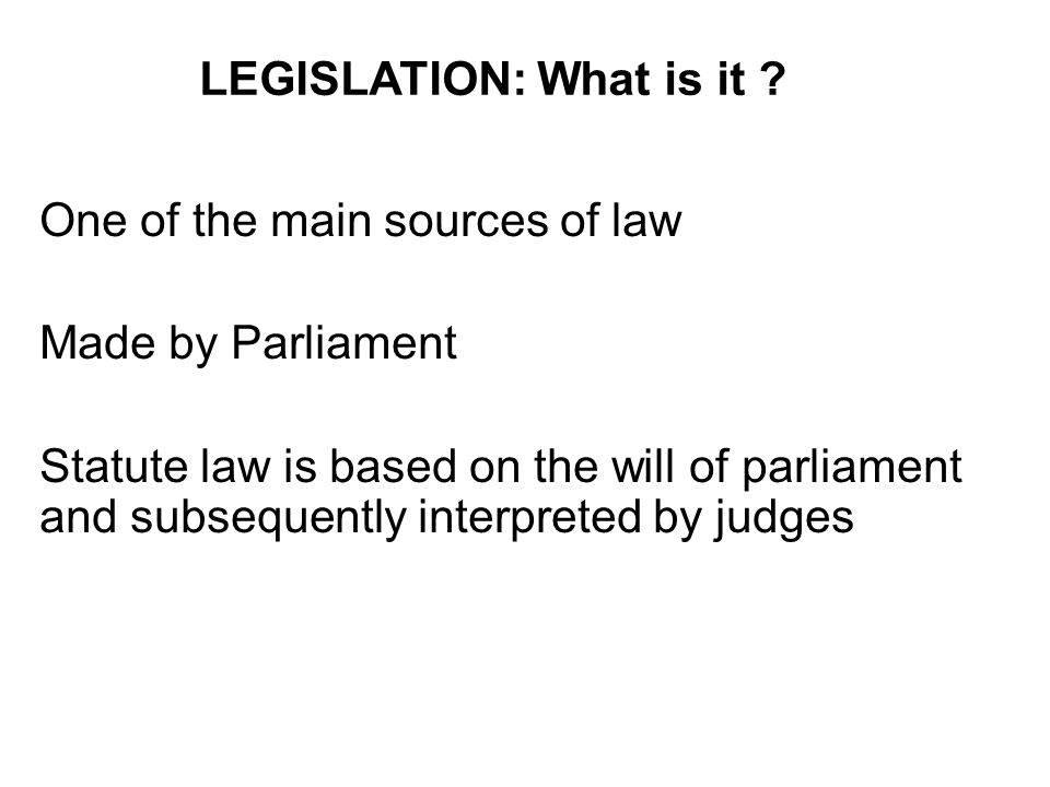 LEGISLATION: What is it