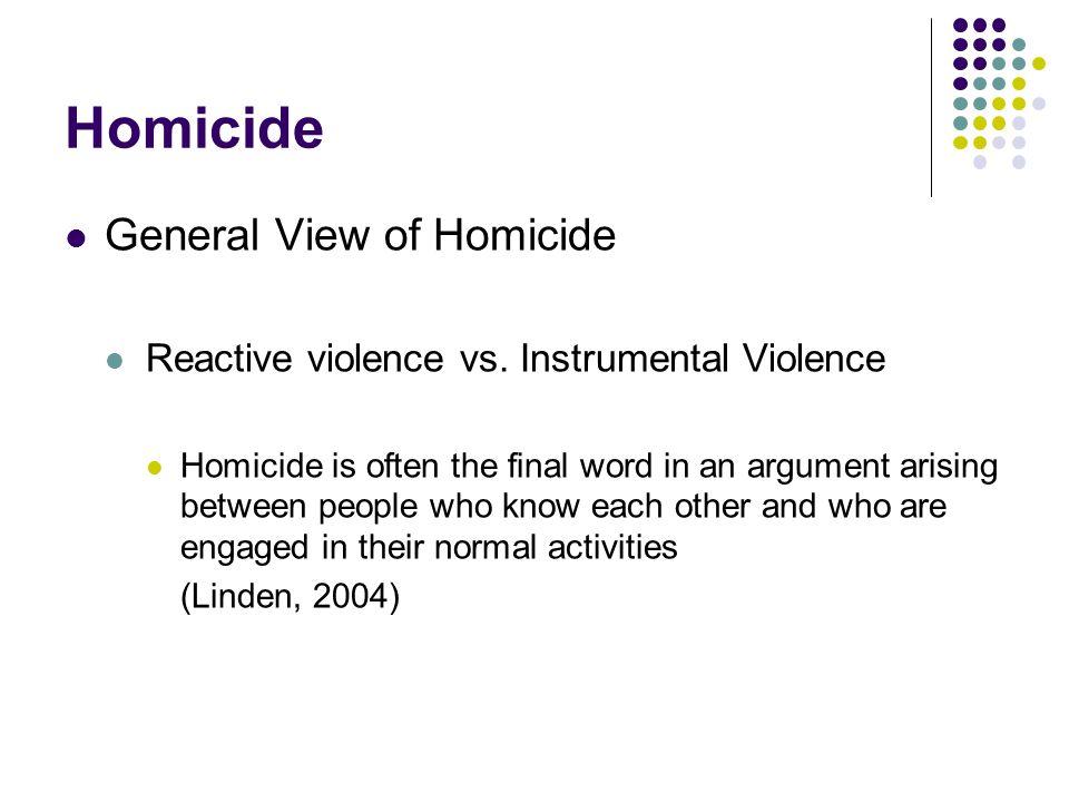 Homicide General View of Homicide