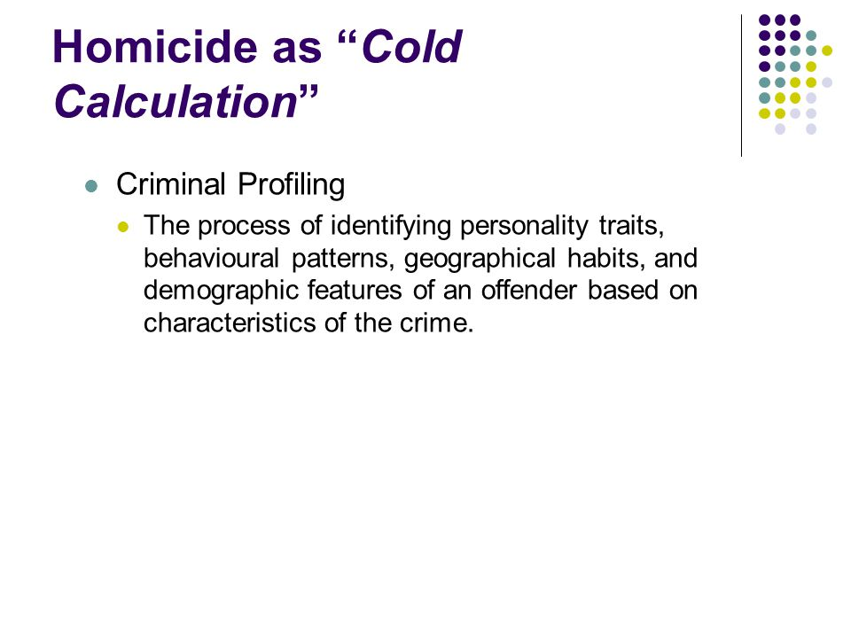 Homicide as Cold Calculation