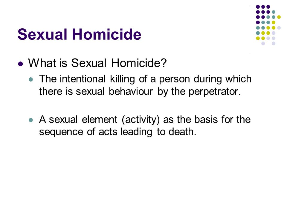 Sexual Homicide What is Sexual Homicide