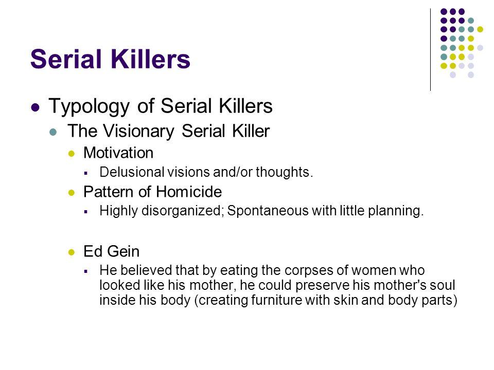 Serial Killers Typology of Serial Killers The Visionary Serial Killer