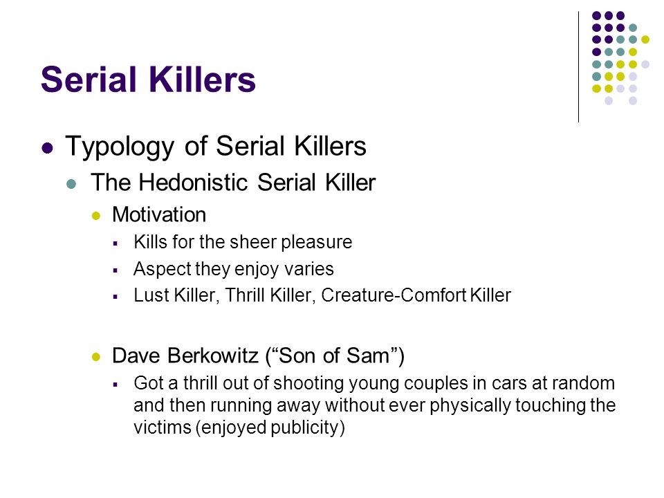 Serial Killers Typology of Serial Killers The Hedonistic Serial Killer