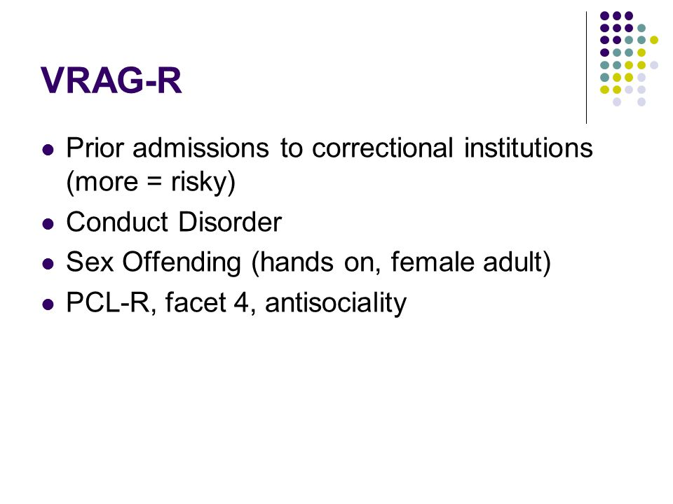 VRAG-R Prior admissions to correctional institutions (more = risky)