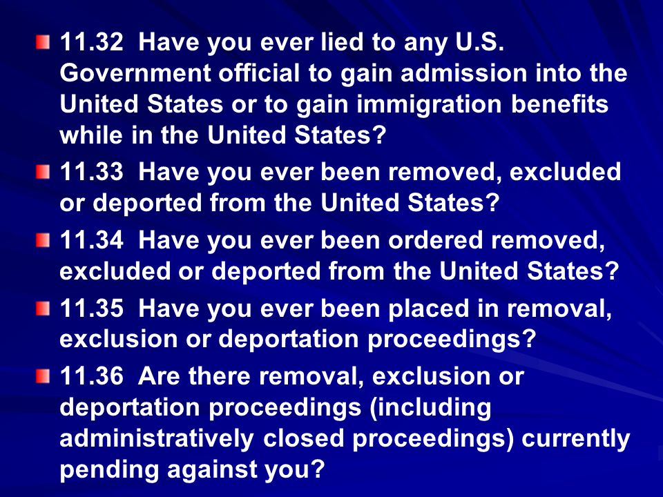11. 32 Have you ever lied to any U. S