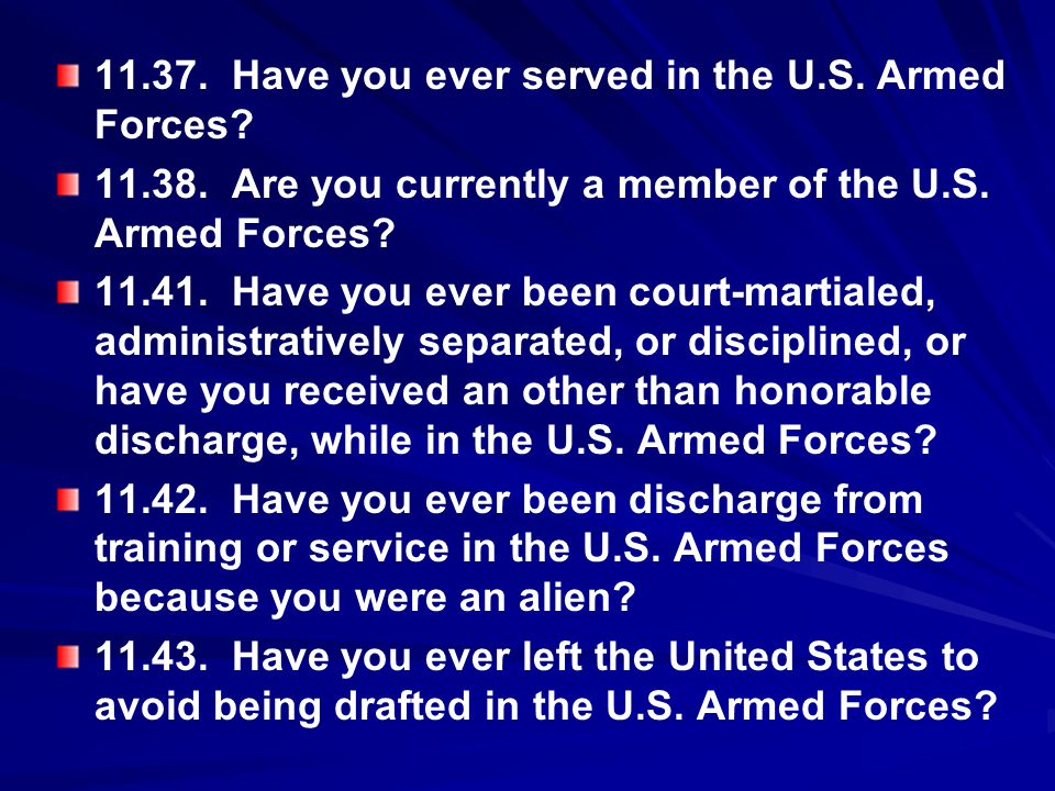 11.37. Have you ever served in the U.S. Armed Forces