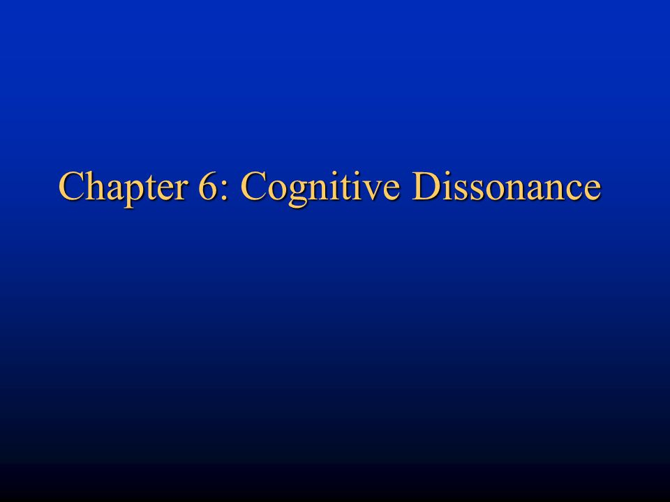 Chapter 6: Cognitive Dissonance