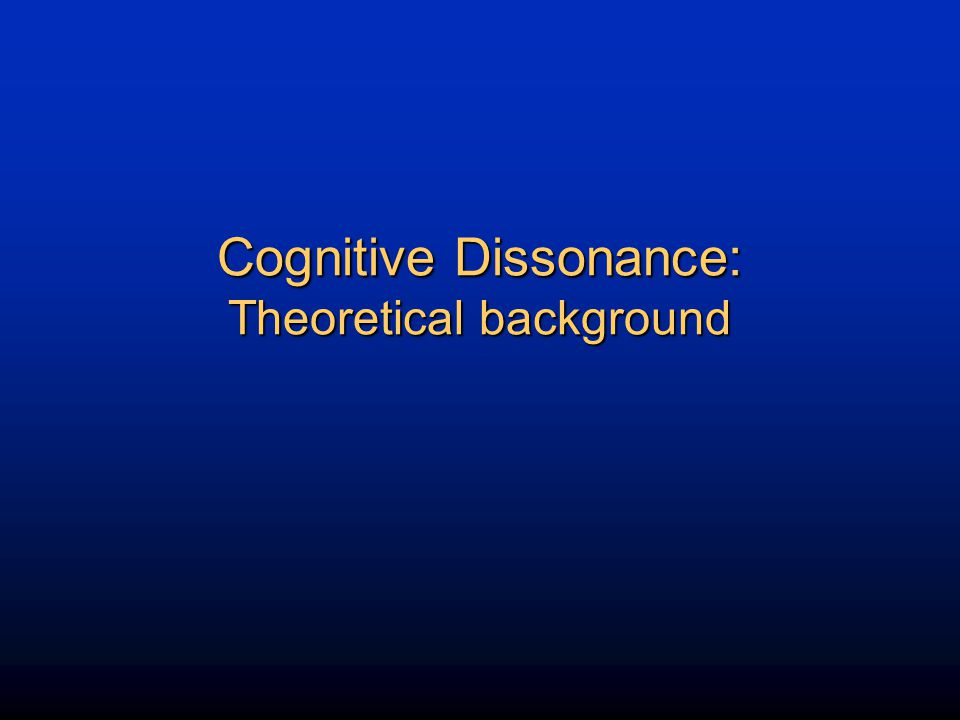 Cognitive Dissonance: Theoretical background