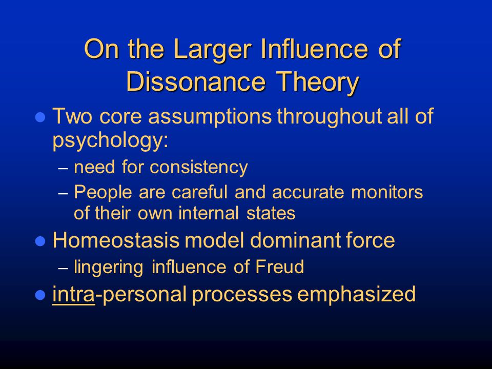 On the Larger Influence of Dissonance Theory