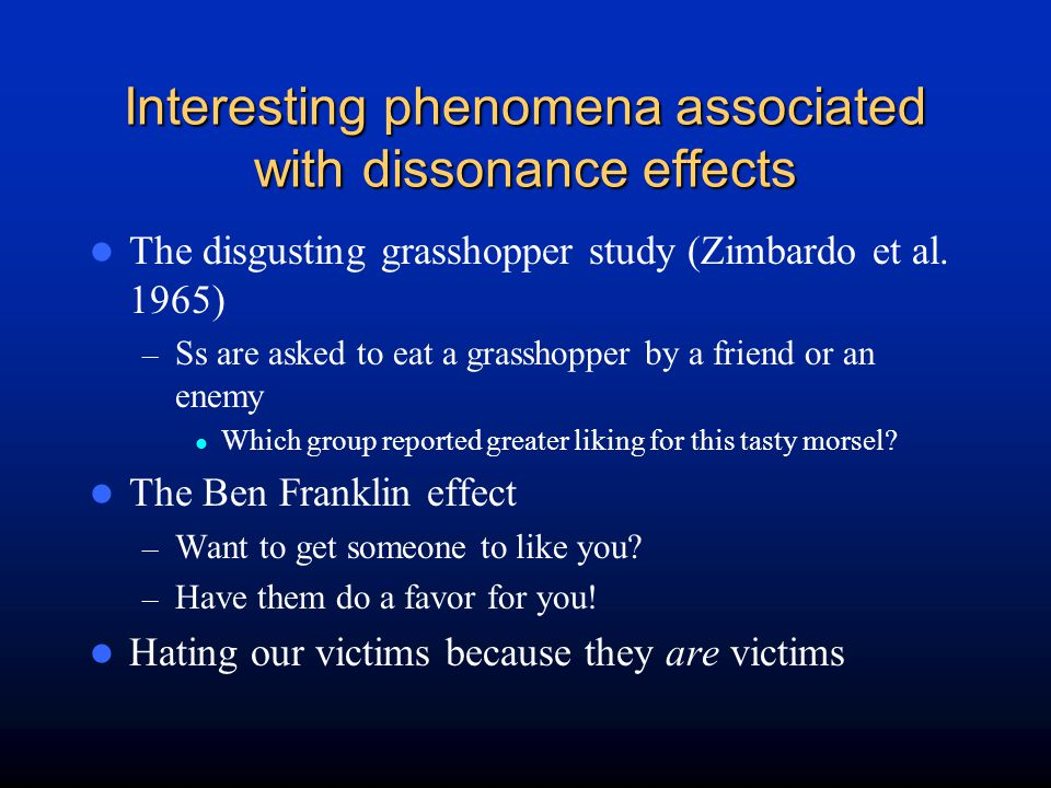 Interesting phenomena associated with dissonance effects