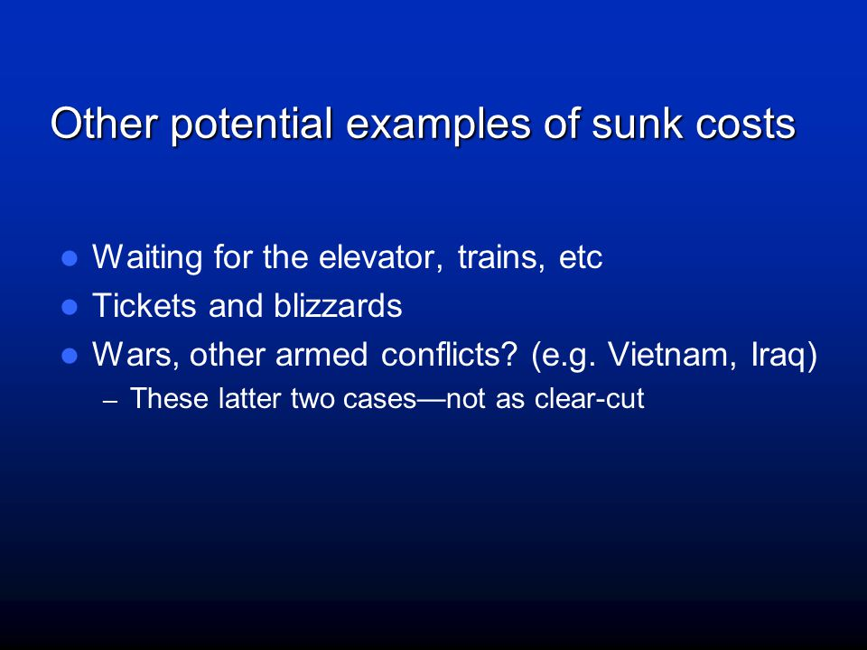 Other potential examples of sunk costs