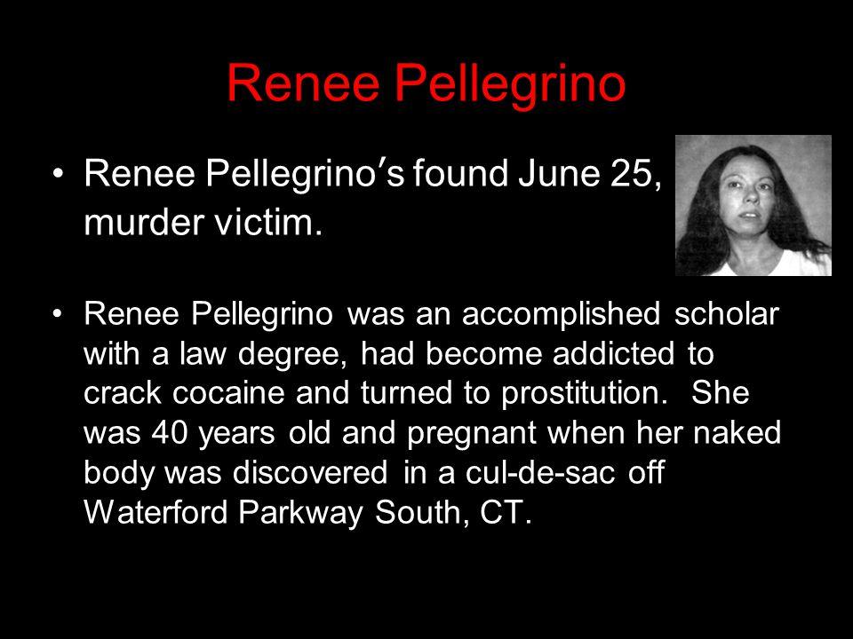 Renee Pellegrino Renee Pellegrino's found June 25, 1997, murder victim.