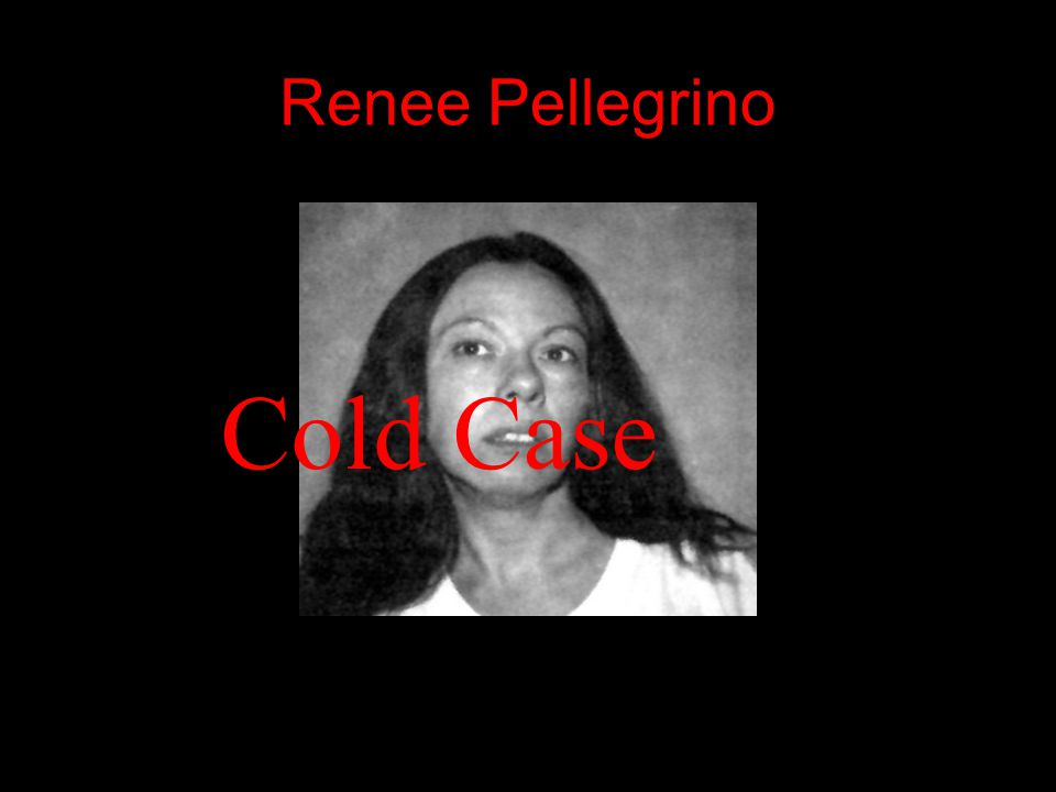 Renee Pellegrino Cold Case