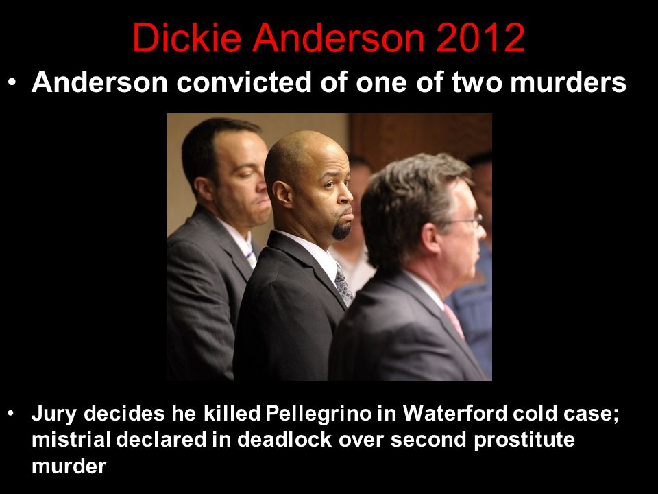 Dickie Anderson 2012 Anderson convicted of one of two murders