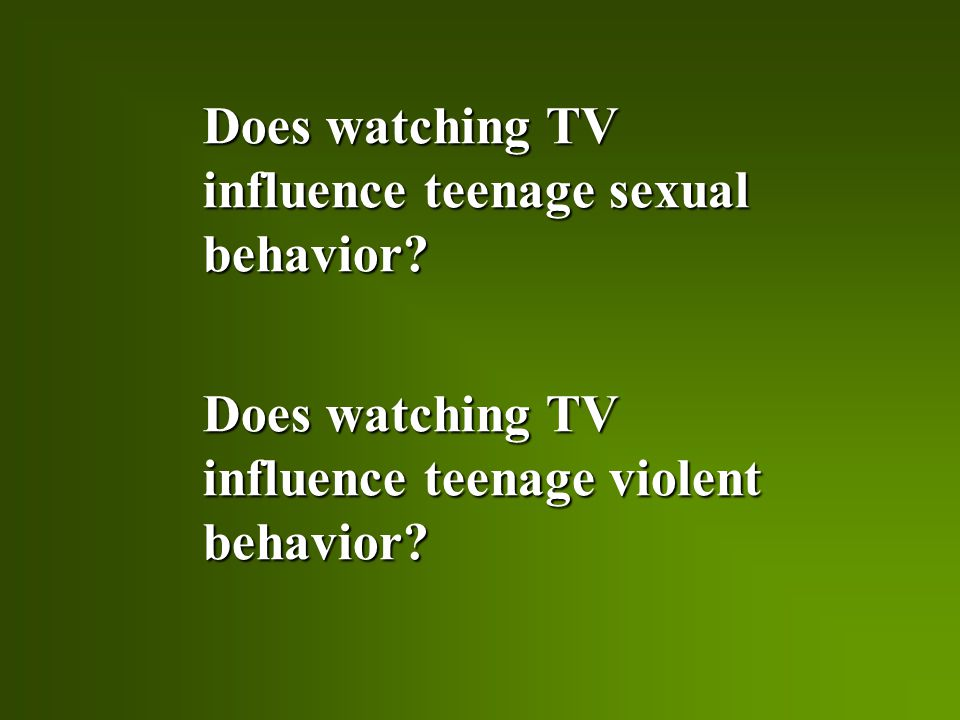 Does watching TV influence teenage sexual behavior