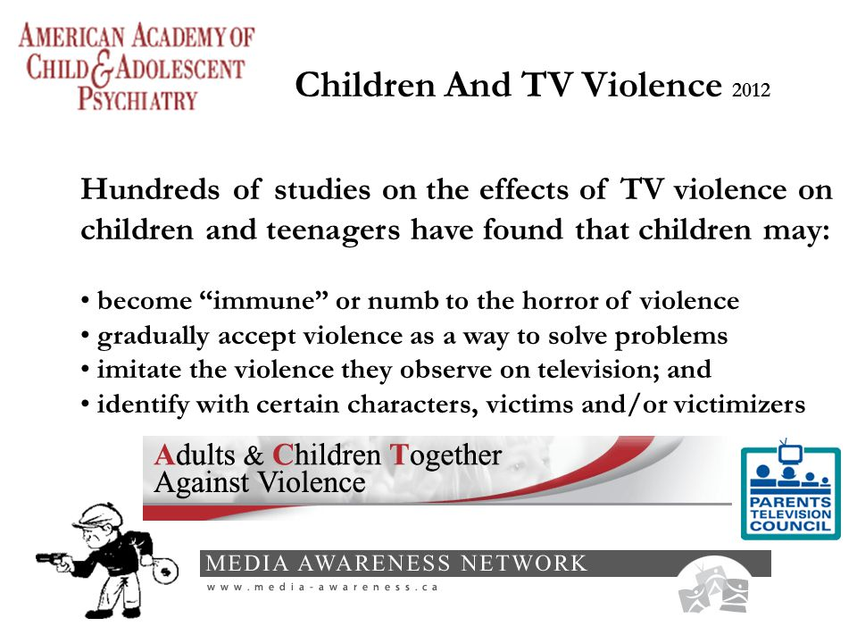 a study on the effects of television violence on kids This study verifies that younger children are likely to experience more profound negative effects from viewing tv violence, especially a steady diet of it, than are older teens who have some capacity for evaluating what they see and for distinguishing fantasy from reality.