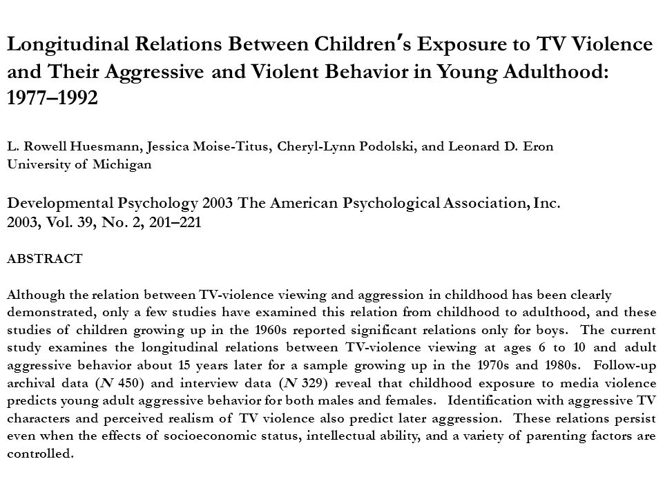 Longitudinal Relations Between Children's Exposure to TV Violence and Their Aggressive and Violent Behavior in Young Adulthood: 1977–1992