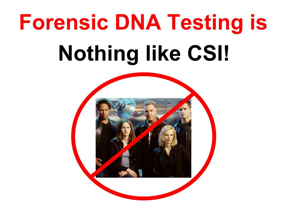 Forensic DNA Testing is