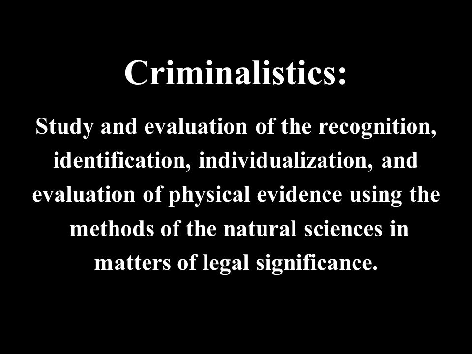Criminalistics: Study and evaluation of the recognition,