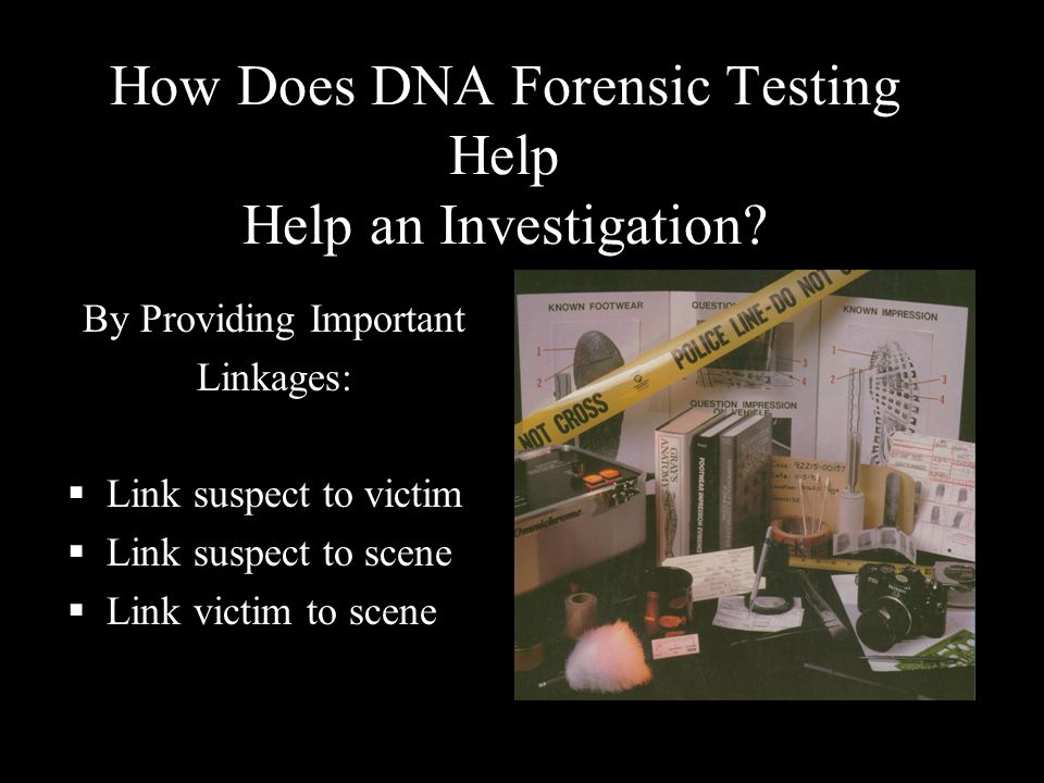 How Does DNA Forensic Testing Help Help an Investigation